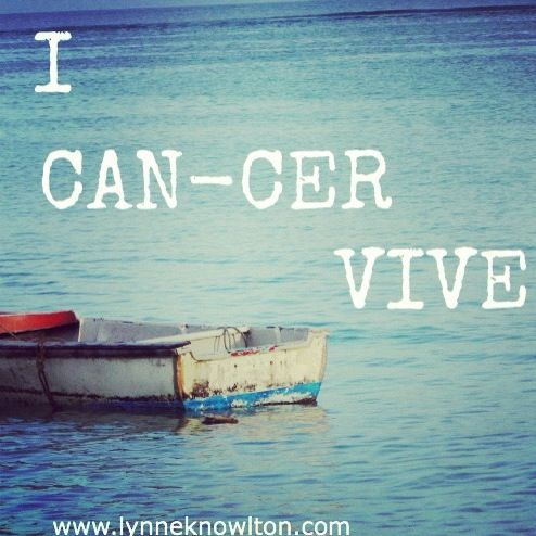 Do you or anyone you know have cancer? Click on photo to read an inspiring story ! I can-cer-vive ~ Dear Cancer, I hate you and I thank you lynneknowlton.com