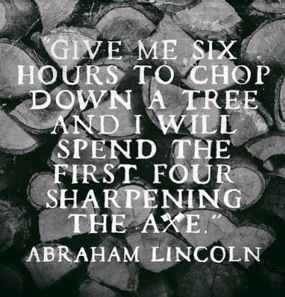 What are you doing to sharpen your ax?