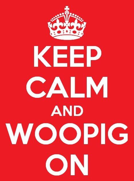 Keep Calm and WooPig On