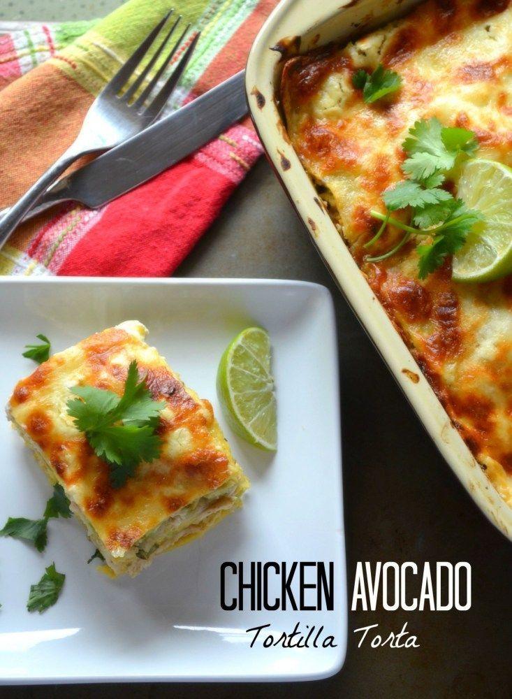 Chicken Avocado Tortilla Torta. | Drool | Pinterest