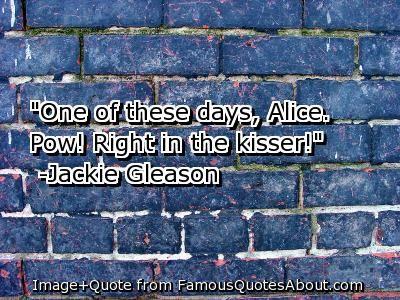 jackie gleason sayings