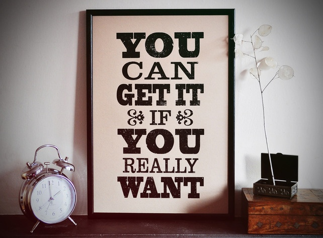 You Can Get It - Screen Print Poster - Folksy