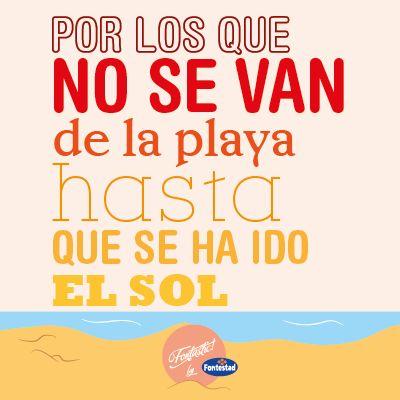 """Un """"me gusta"""" por aquellos que nunca se van de la playa antes que el Sol. #veranofontastic"""