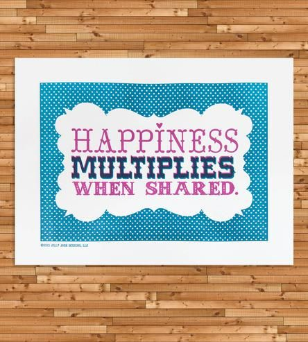Happiness Multiplies When Shared Letterpress Art Print by Jilly Jack Designs on Scoutmob Shoppe