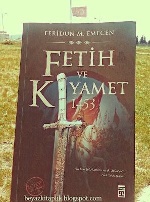 Fetih ve kıyamet 1453 feridun m emecen timaş yayınları http