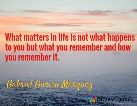 What you remember and how you remember it gabriel garcia marquez
