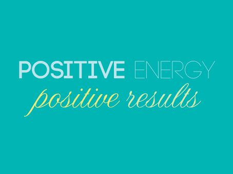 Positive energy, positive results
