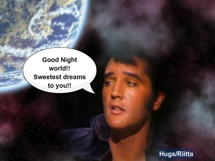 Good night all | Good Mornig/night quotes with Elvis image ...