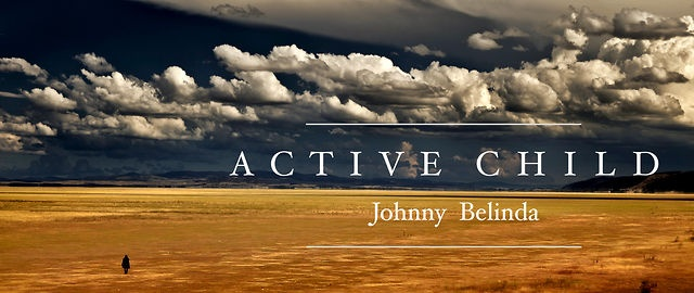 "VIDEO FOR ""JOHNNY BELINDA"" BY ""ACTIVE CHILD"" DIRECTED BY DYLAN WIEHAHN"