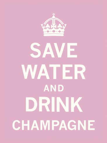 Save Water and Drink Champagne Art Print
