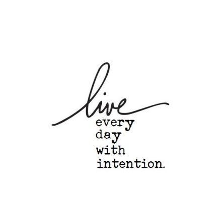 live with intention quote - Google Search