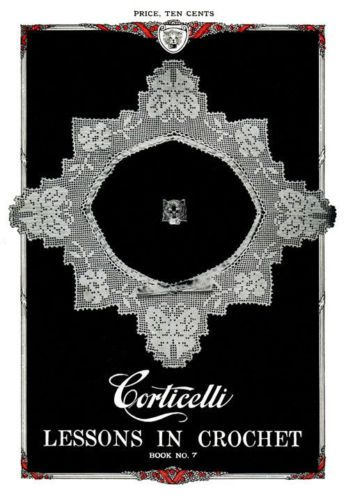 Corticelli Lessons in Crochet 7 C 1917 Vintage Patterns to Make ...