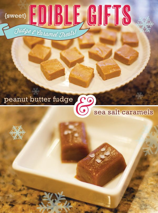 Sea Salt Caramels & Peanut Butter Fudge {Recipes} // Hostess with ...