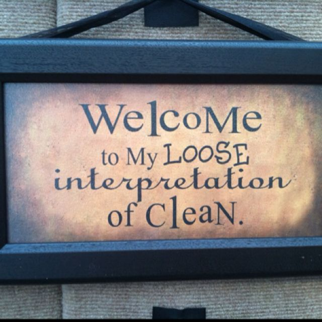 Welcome To My Loose Interpretation Of Clean sign!!  :-)