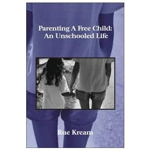 Parenting A Free Child: An Unschooled Life