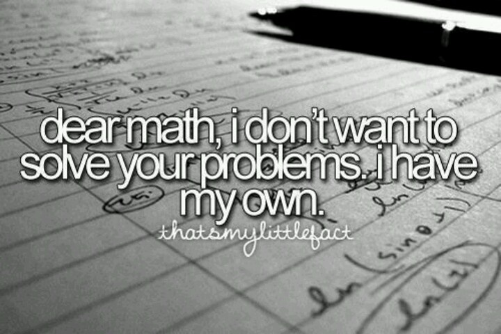 Maybe that's why I hate math | Truths | Pinterest