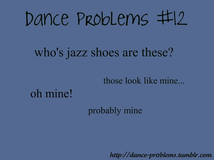 Dancer Problems Quotes Quotesgram