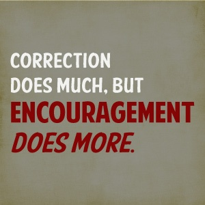 Encouragement does more. | Words of Encouragement or just Plain Funny ...