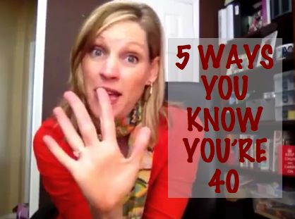 5 ways you know you're 40