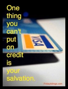 ... credit card and pay for later. It's something we do with our heart