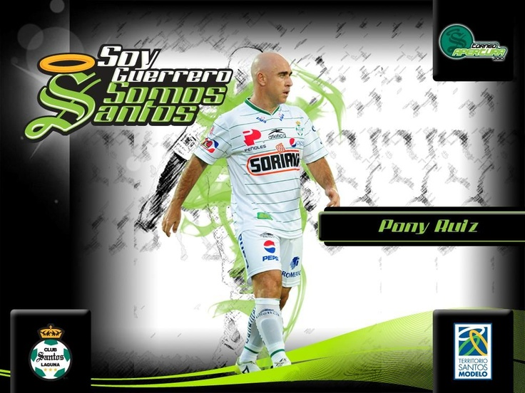 Legendario PONY RUIZ! | Club Santos Laguna ♥ | Pinterest