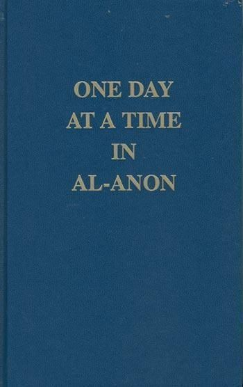 Inspirational daily reading relating the Al-Anon philosophy to ...