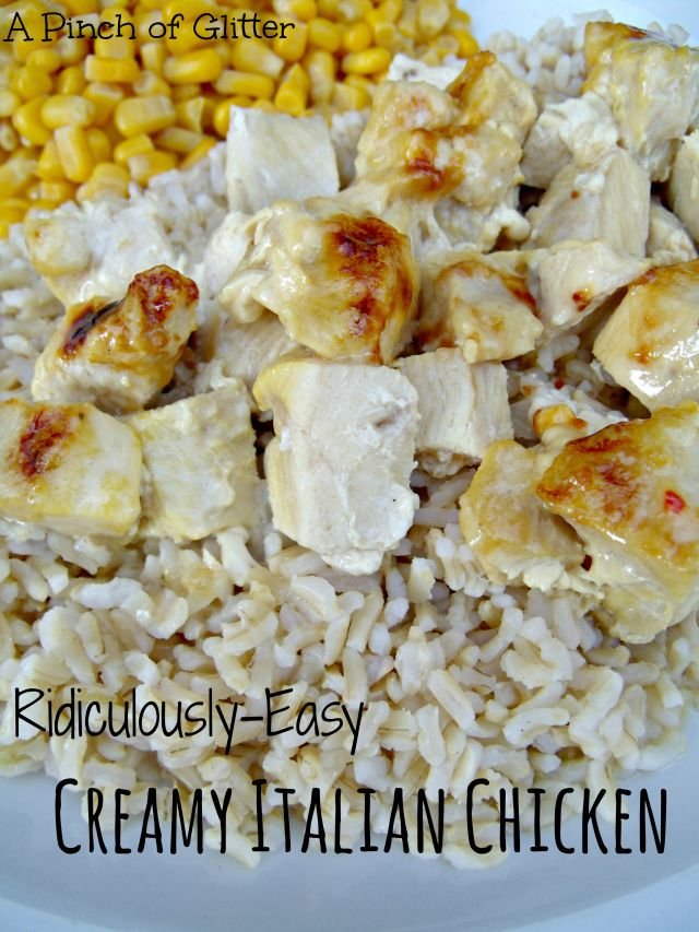Ridiculously Easy Creamy Italian Chicken: A Pinch of Glitter. Only 2 ...