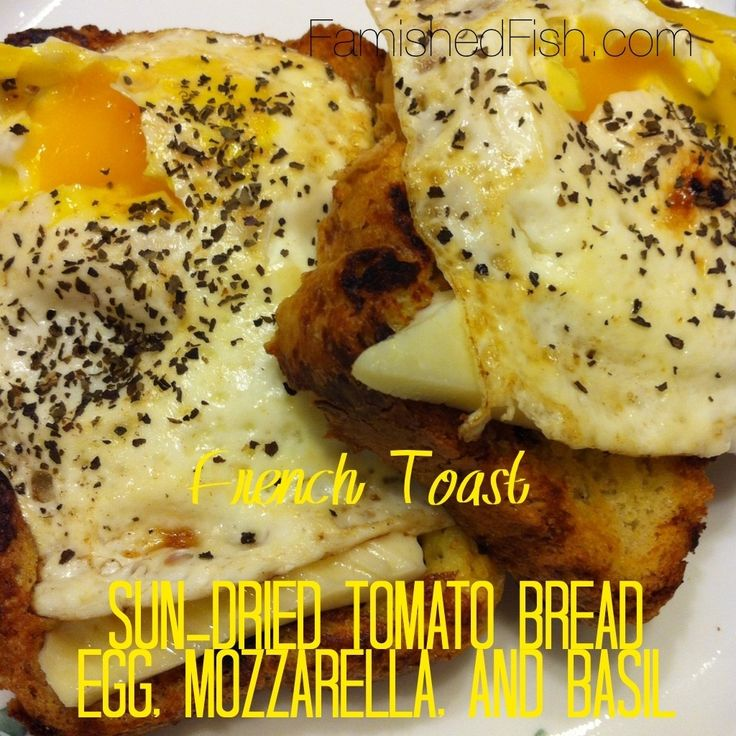 Sun Dried Tomato French Toast Sandwich with Mozzarella, Egg, and Basil ...