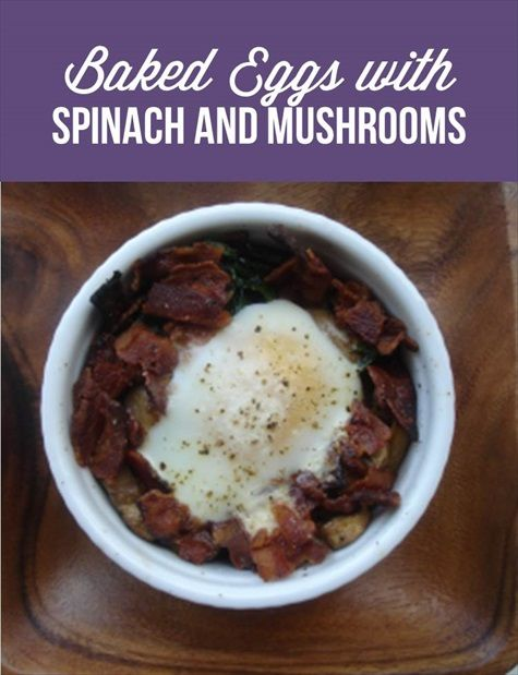 Baked Eggs with Bacon, Spinach and Mushrooms