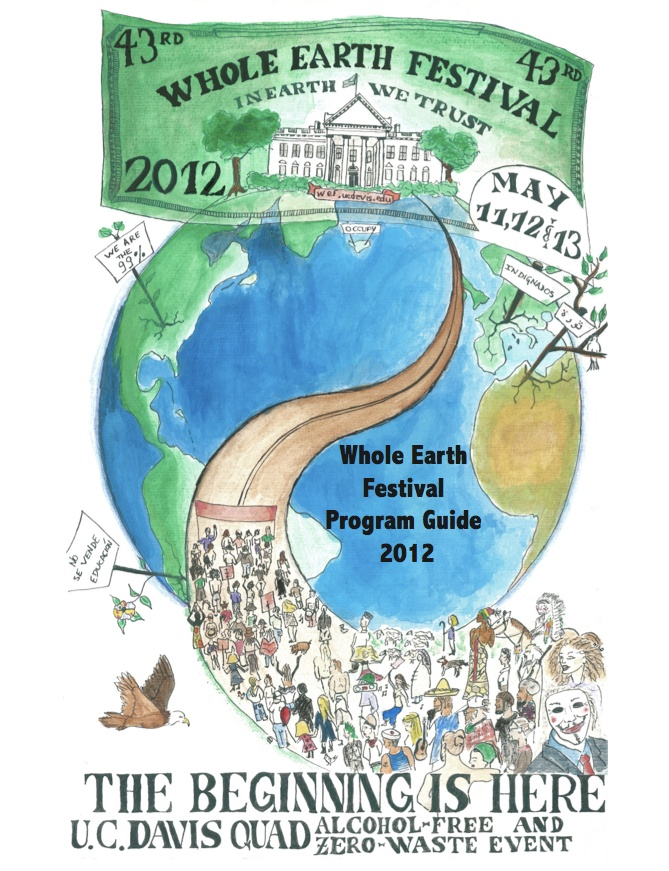 The Beginning Is Here    43rd Whole Earth Festival  May 11th, 12th & 13th  UC Davis Quad