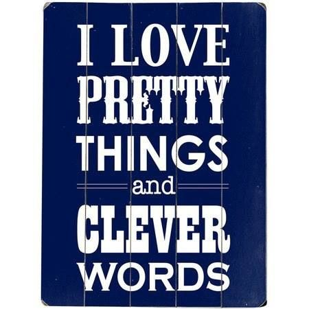 i adore pretty things and witty words  love pretty things and