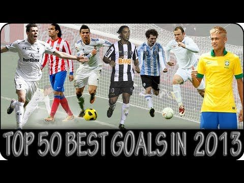 Top 50 best goals in season 2013 hd the beautiful game