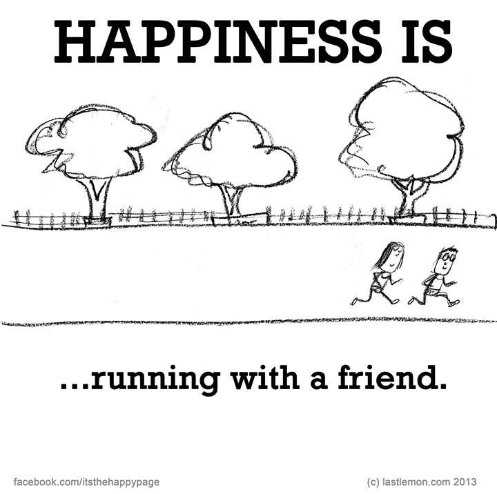 Happiness is running with a friend!! Love you Kelby!!