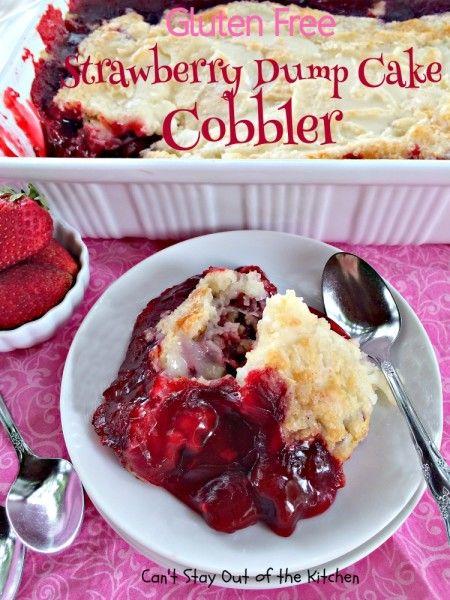 Gluten Free Strawberry Dump Cake Cobbler | Gluten Free | Pinterest