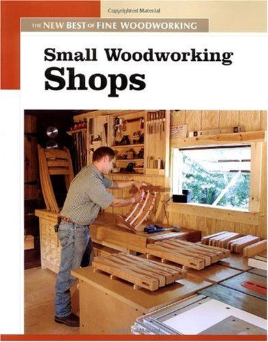 Books Online Small Woodworking Shops (New Best of Fine Woodworking ...