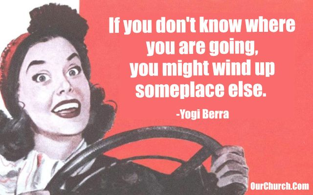 Inspirational quote  If you don t know where you are going  you might    Yogi Berra Quotes If You Dont Know Where Youre Going
