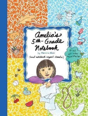 Amelia's 5th-grade Notebook by Marissa Moss