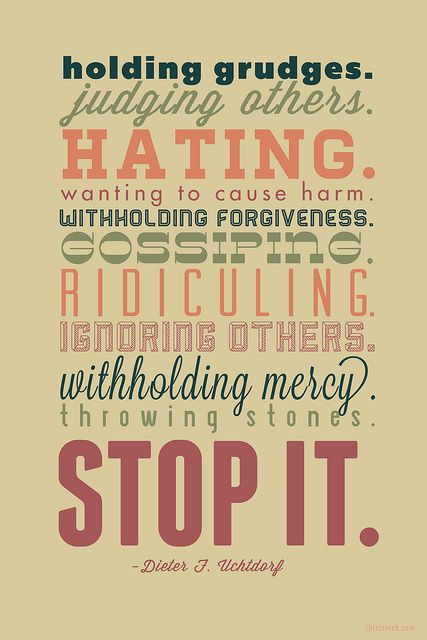 Stop It. Free poster inspired by Elder Uchtdorf's talk in April General Conference. Design by Nick Sorenson