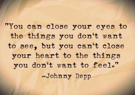 Can close your eyes to the things you don t want to see but you can t