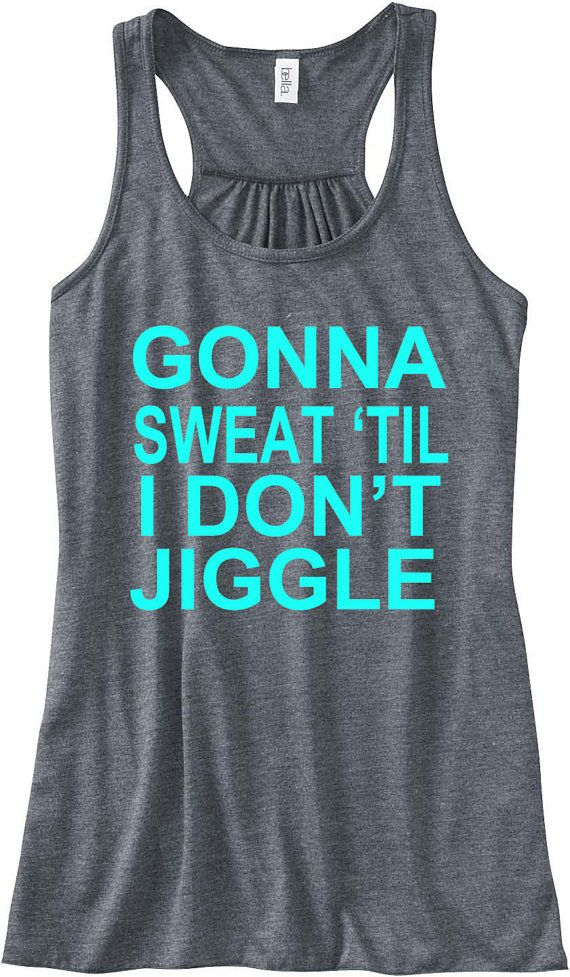 Gonna Sweat 'Til I Don't Jiggle Running Tank Top Flowy Racerback Workout Custom Colors You Choose Size & Colors