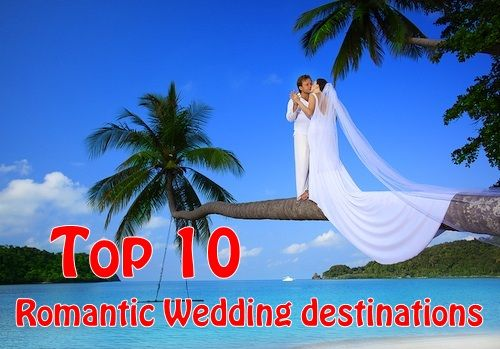 Top 10 romantic wedding destinations future wedding for Top 10 most romantic vacations