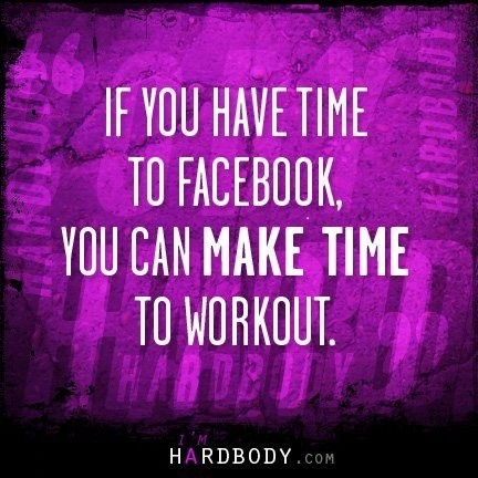 Time to face book, time to workout