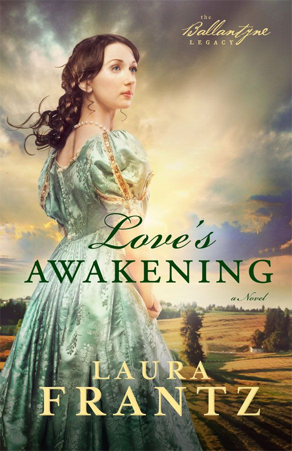 Loves Awakening by Laura Frantz
