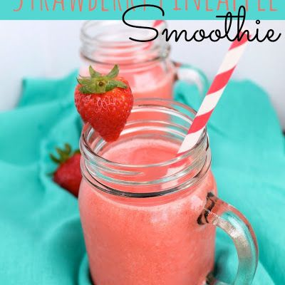 Strawberry Pineapple Smoothie | Good Enough to Eat | Pinterest