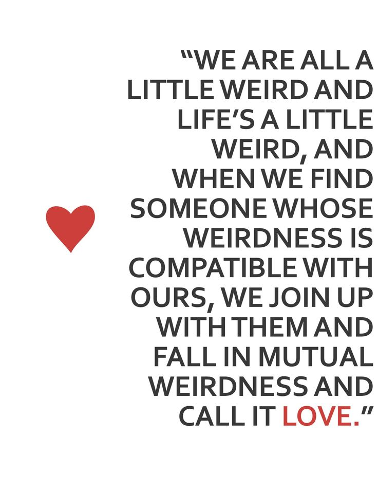 Weird And Funny Love Quotes : Weird Love Quotes Love is weird - robert fulghum