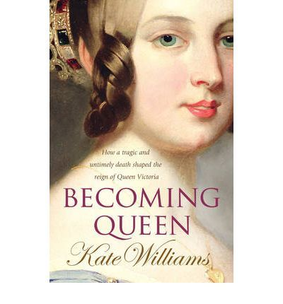 """The Movie """"The Young Victoria"""" was based on """"Becoming Queen"""" by Kate Williams"""