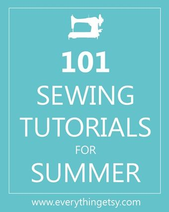 101 Sewing Tutorials perfect for summer! @Nikki Levin-maybe you can find a project to start here!