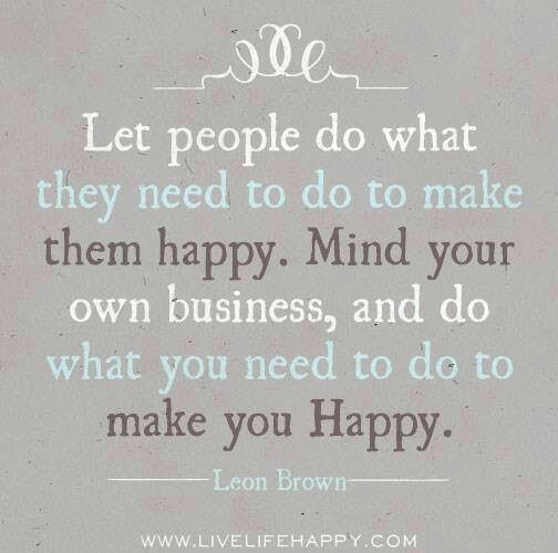Make Yourself Happy Quotes Quotesgram