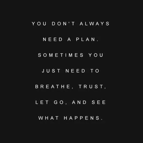 ....BREATHE. TRUST. LET GO. AND SEE WHAT HAPPENS. Plans, Remember This, Life, Inspiration, Quotes, Trust, Living, Lets...