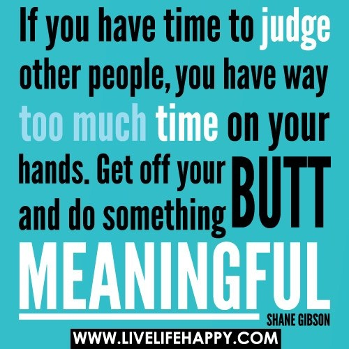 Judgmental People Quotes. QuotesGram